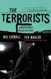 The Terrorists - A Martin Beck Police Mystery (10) ebook by Maj Sjowall,Per Wahloo,Dennis Lehane