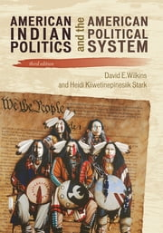 American Indian Politics and the American Political System ebook by David E. Wilkins,Heidi Kiiwetinepinesiik Stark