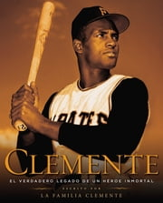 Clemente (Spanish Edition) - El verdadero legado de un hero inmortal ebook by The Clemente Family