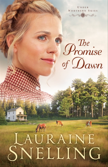 The Promise of Dawn (Under Northern Skies Book #1) 電子書籍 by Lauraine Snelling