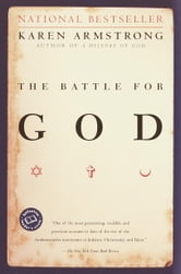 The Battle for God - A History of Fundamentalism ebook by Karen Armstrong
