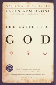 The Battle for God - A History of Fundamentalism ebook by Kobo.Web.Store.Products.Fields.ContributorFieldViewModel