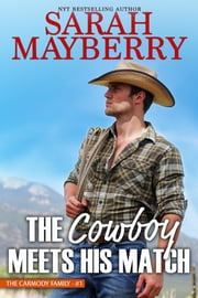 The Cowboy Meets His Match ebook by Sarah Mayberry