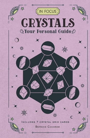 In Focus Crystals - Your Personal Guide ebook by Bernice Cockram