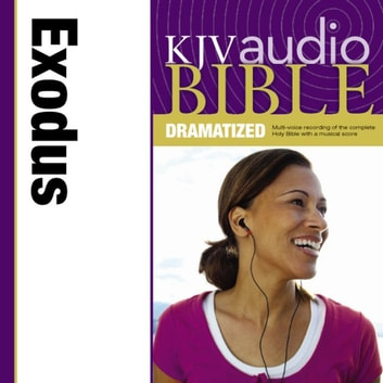 KJV, Audio Bible, Dramatized: Exodus, Audio Download audiobook by