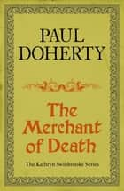 The Merchant of Death - A gripping mystery from medieval Canterbury ebook by Paul Doherty