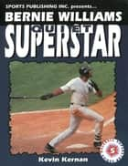 Bernie Williams - Quiet Superstar ebook by Kevin Kernan, Rob Rains