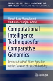 Computational Intelligence Techniques for Comparative Genomics - Dedicated to Prof. Allam Appa Rao on the Occasion of His 65th Birthday ebook by Naresh Babu Muppalaneni,Vinit Kumar Gunjan