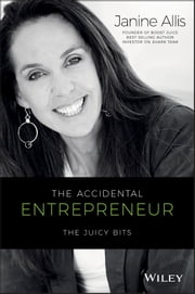 The Accidental Entrepreneur - The Juicy Bits ebook by Janine Allis
