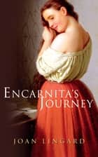Encarnita's Journey ebook by Joan Lingard