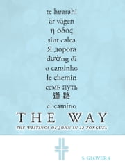 The Way - The Writings of John in 12 Tongues ebook by S. Glover 4