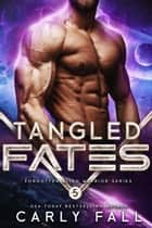 Tangled Fates ebook by Carly Fall