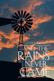 And the Rains Never Came ebook by Jerry Doyle