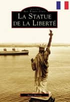 The Statue of Liberty ebook by Barry Moreno