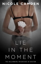 Lie in the Moment ebook by Nicole Camden