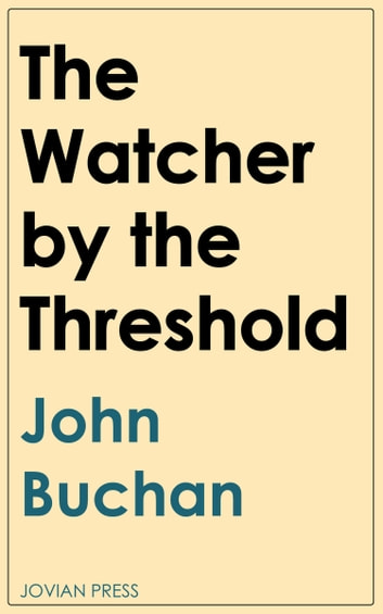 The Watcher by the Threshold ebook by John Buchan