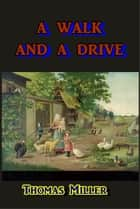 A Walk and a Drive ebook by Thomas Miller
