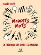 Maudits Mots ebook by Marie Treps