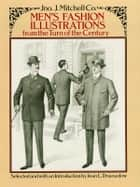 Men's Fashion Illustrations from the Turn of the Century ebook by Mitchell Co.