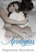The Mean Girl Apologies ebook by Stephanie Monahan
