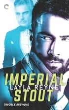 Imperial Stout ebook by Layla Reyne
