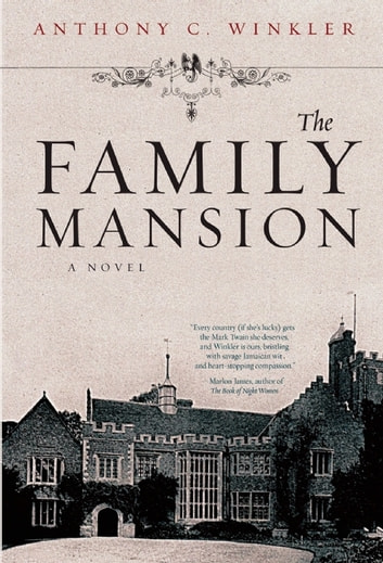 The Family Mansion ebook by Anthony C. Winkler