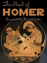 The Iliad Of Homer ebook by Samuel Butler