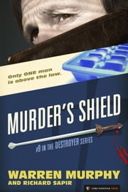Murder's Shield - The Destroyer #9 ebook by Warren Murphy,Richard Sapir