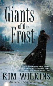 Giants of the Frost ebook by Kim Wilkins