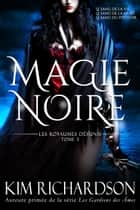 Magie Noire ebook by Kim Richardson
