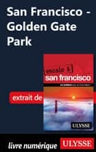 San Francisco - Golden Gate Park ebook by Alain Legault