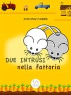 Due intrusi nella fattoria ebook by Antonio Verde