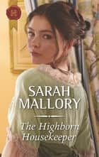 The Highborn Housekeeper eBook by Sarah Mallory