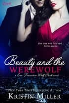 Beauty and the Werewolf ebook by Kristin Miller