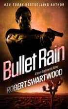 Bullet Rain - A Nova Bartkowski Novel ebook by