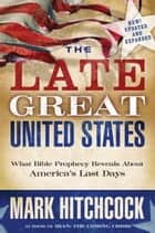 The Late Great United States ebook by Mark Hitchcock