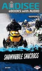 Snowmobile Snocross ebook by Book Buddy Digital Media, Darice Bailer