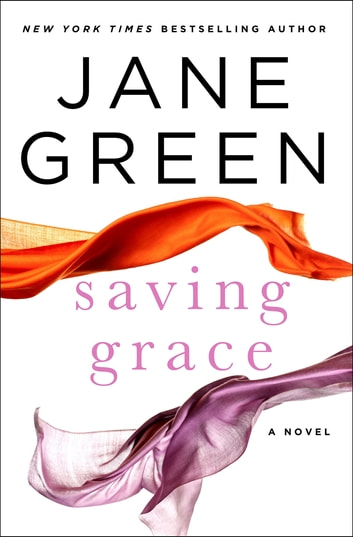 Saving Grace - A Novel ebook by Jane Green