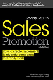 Sales Promotion - How to Create, Implement and Integrate Campaigns that Really Work ebook by Roddy Mullin