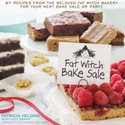 Fat Witch Bake Sale - 65 Recipes from the Beloved Fat Witch Bakery for Your Next Bake Sale or Party ebook by Patricia Helding,Lucy Baker