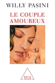 Le Couple amoureux ebook by Willy Pasini