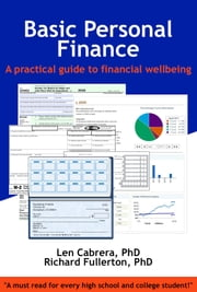Basic Personal Finance: A Practical Guide to Financial Wellbeing ebook by Len Cabrera