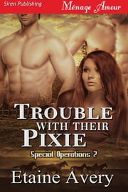 Trouble with Their Pixie ebook by Etaine Avery