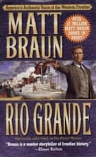 Rio Grande ebook by Matt Braun