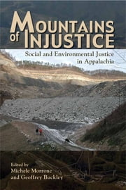 Mountains of Injustice - Social and Environmental Justice in Appalachia ebook by Michele Morrone,Geoffrey L. Buckley,Donald Edward Davis,Jedediah Purdy