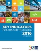 Key Indicators for Asia and the Pacific 2016 ebook by Asian Development Bank