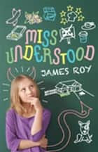 Miss Understood ebook by James Roy