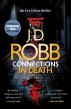 Connections in Death - An Eve Dallas thriller (Book 48) ebook by J. D. Robb