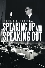 SPEAKING UP AND SPEAKING OUT ebook by Thomas L. Hughes