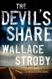 The Devil's Share - A Crissa Stone Novel ebook by Wallace Stroby